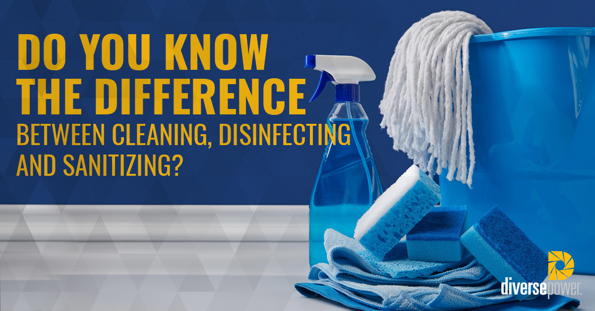 do you know the difference between cleaning, disinfecting and sanitizing